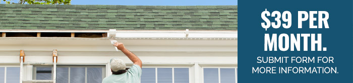 Gutters:  $39 per month. Submit form for more information.