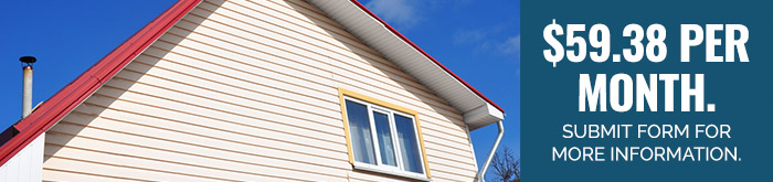 Vinyl Siding: $59.38 per month. Submit form for more information.